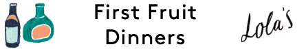 First Fruit Dinners